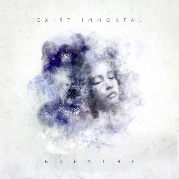 "Album-Release: Exist Immortal ""Breathe"""