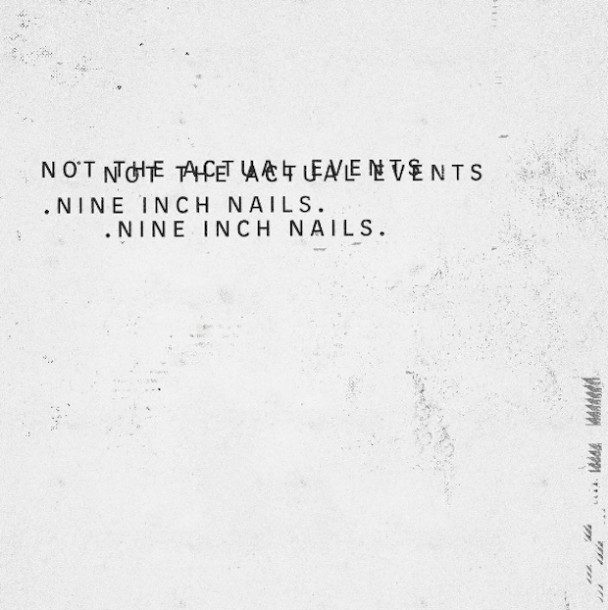 "Nine Inch Nails veröffentlichen neue EP ""Not The Actual Events"""