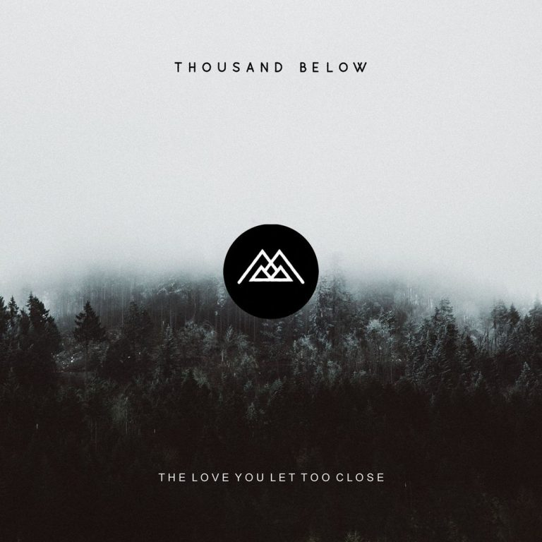 "Thousand Below veröffentlichen Musikvideo zum Song ""The Love You Let Too Close"""