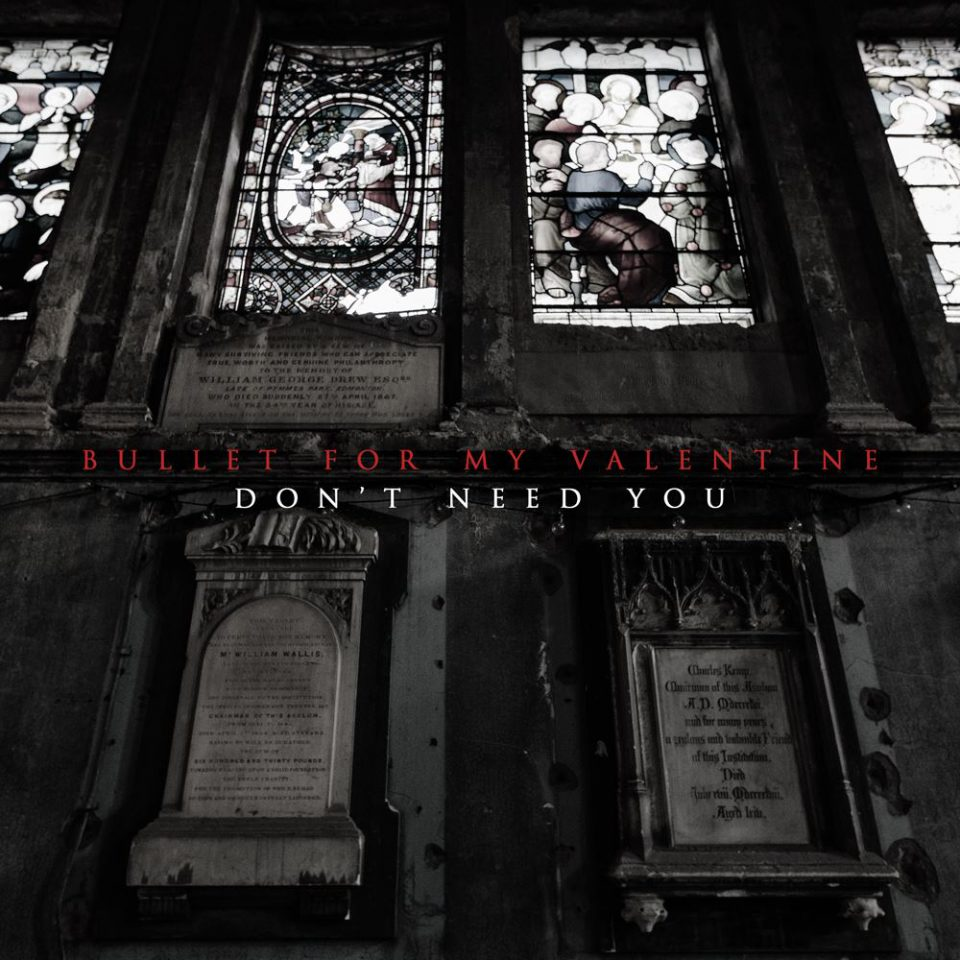 Bullet for my valentine don't need you